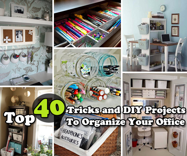 top 40 tricks and diy projects to organize your office - amazing diy